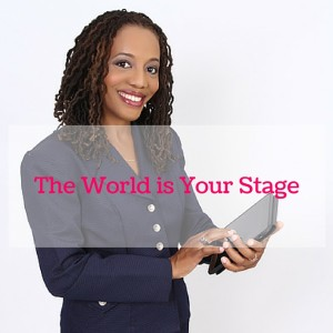 world-is-your-stage
